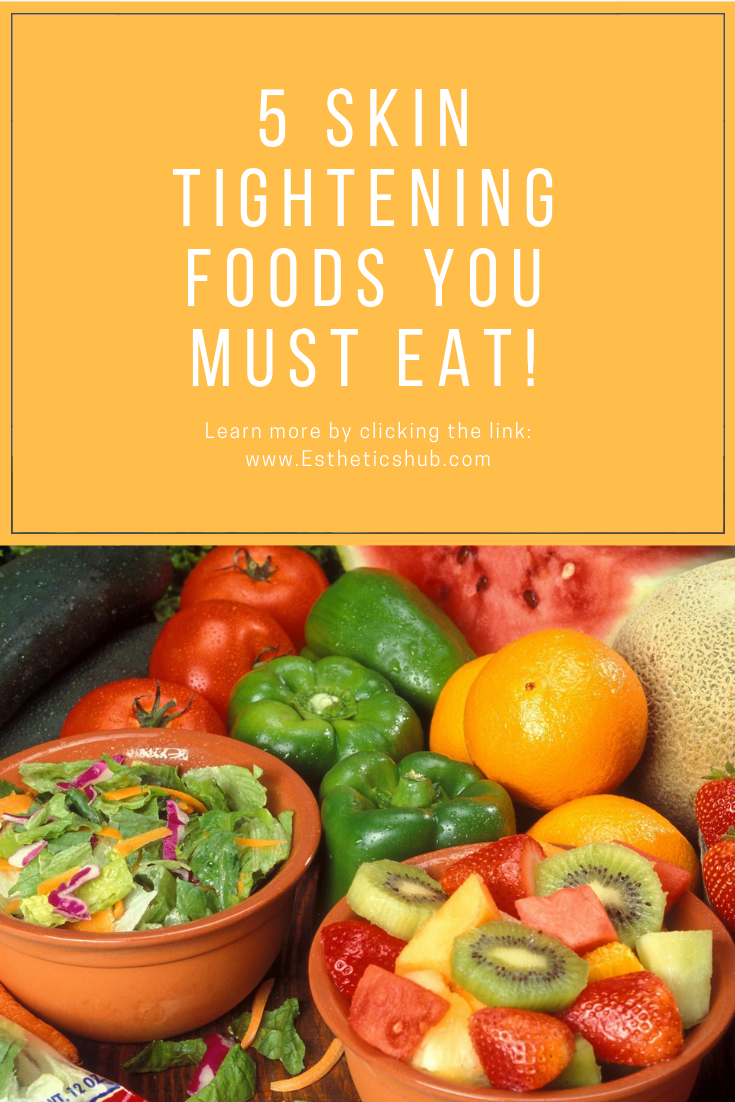 Skin Tightening Foods Want Tight Skin Eat These